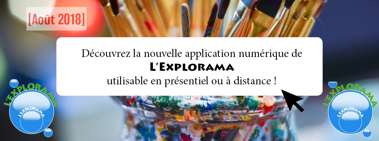 APPLICATION NUMÉRIQUE L'EXPLORAMA